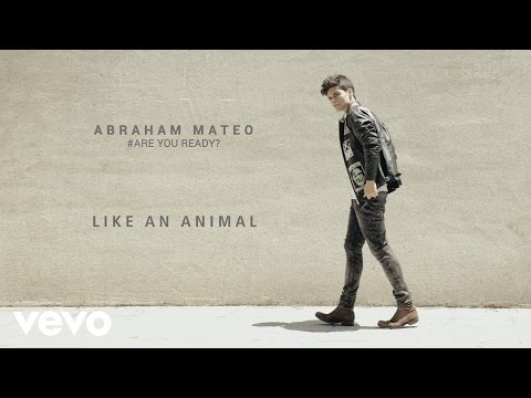 Abraham Mateo - Like an Animal (Audio)