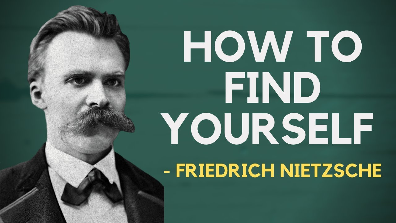 Friedrich Nietzsche How To Find Yourself Existentialism Youtube