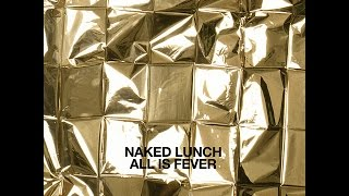 Naked Lunch - Hammer It All