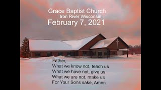 February 7 2021 Sunday Service from  Grace Baptist Church in  Iron River Wi