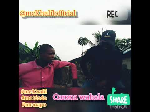 Download Corona wahala #mckhalil, #Mc Idodo and #Mc napo