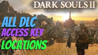 Dark Souls 2 Scholar of The First Sin - All DLC Access Key Locations