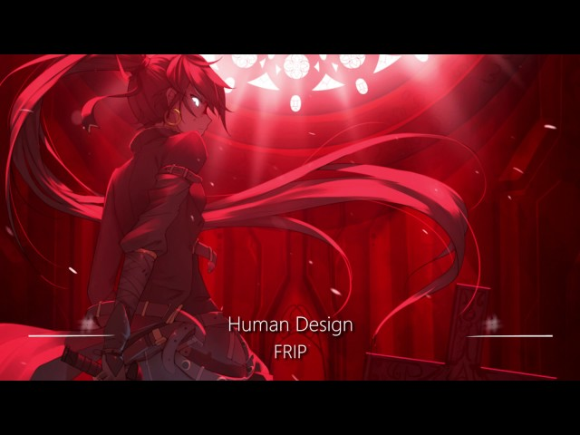 World's Greatest Battle Music Ever: FRIP (Human Design)