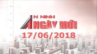 An ninh Ngày mới hôm nay 17/06/2018 | Tin tức | Tin nóng 24h | ANTV