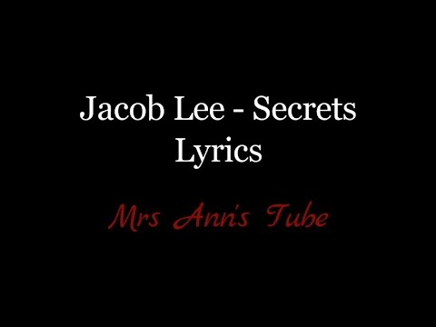 Jacob Lee - Secrets Lyrics HD
