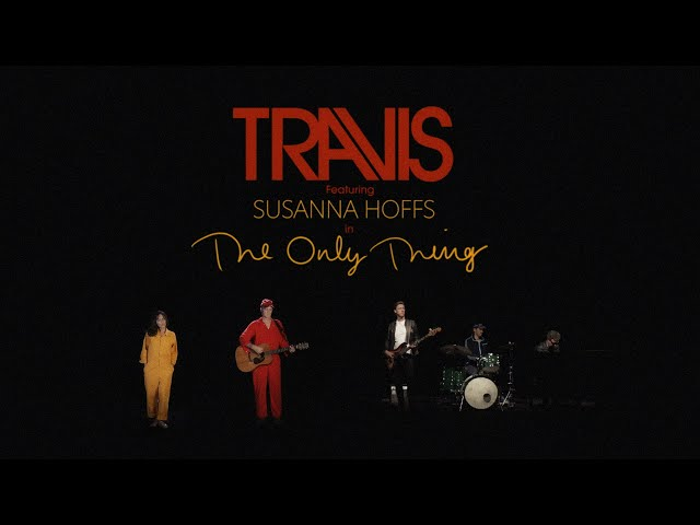 Travis - The Only Thing (feat. Susanna Hoffs) (Official Video)