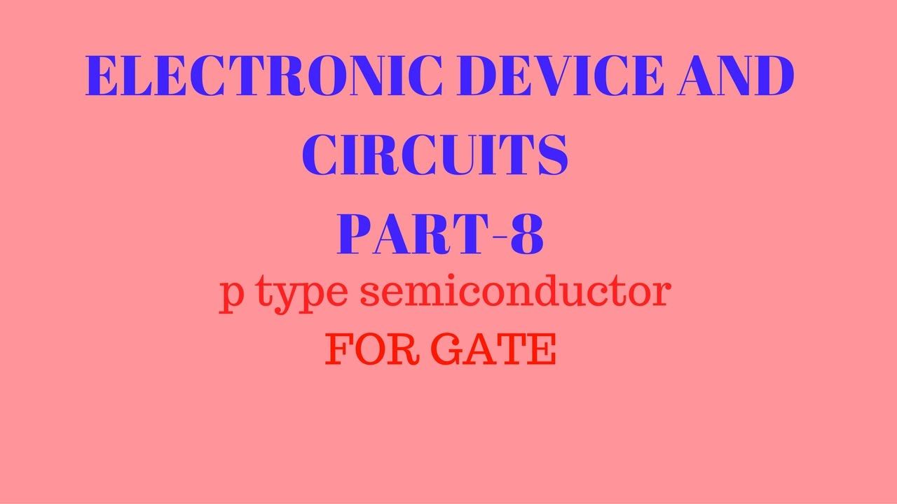 Electronic devices and circuit part 8 p type semiconductor youtube electronic devices and circuit part 8 p type semiconductor pooptronica