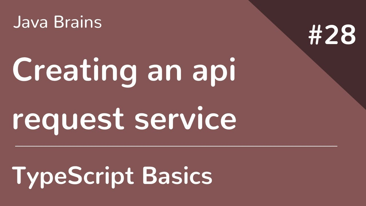 TypeScript Basics 28 - Creating an api request service