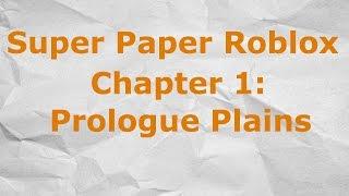 Roblox - Super Paper Roblox Capítulo 1 - Prologue Plains