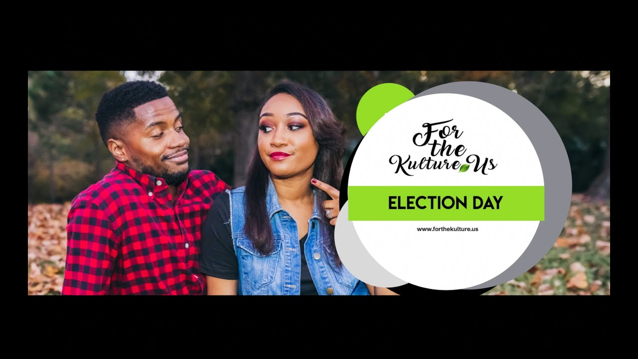 For the Kulture: Election Day