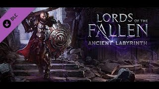 (New Game++) Lords of the Fallen: Ancient Labyrinth The Keeper Boss Walkthrough