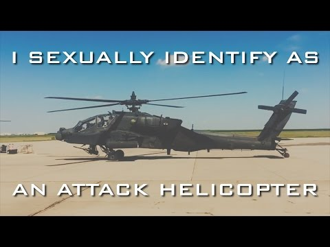 I Sexually Identify as an Attack Helicopter | Know Your Meme