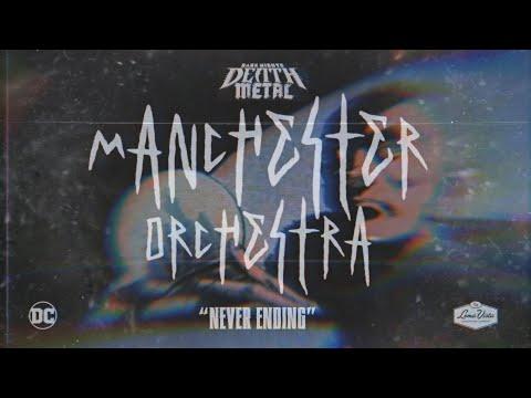 Manchester Orchestra - Never Ending (Dark Nights: Death Metal Soundtrack)