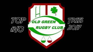 Top 10 Tries 2017 Old Green Rugby Club