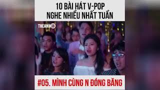 10 bài hát V pop nghe nhiều nhất tuần