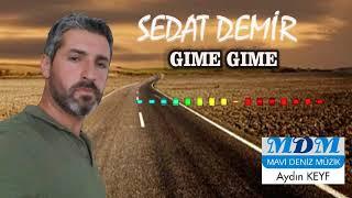 Sedat Demir /Gıme Gıme