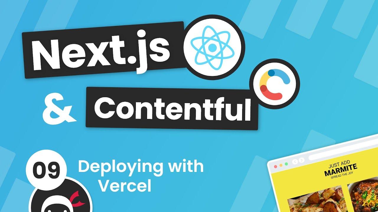 Next.js & Contentful Site Build Tutorial #9 - Deploying to Vercel