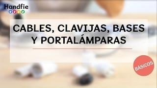 Tipos de cables, clavijas, bases y portalámparas · Handfie DIY