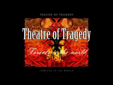 Theatre Of Tragedy - Forever Is The World mp3