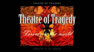 Watch Theatre Of Tragedy Forever Is The World video