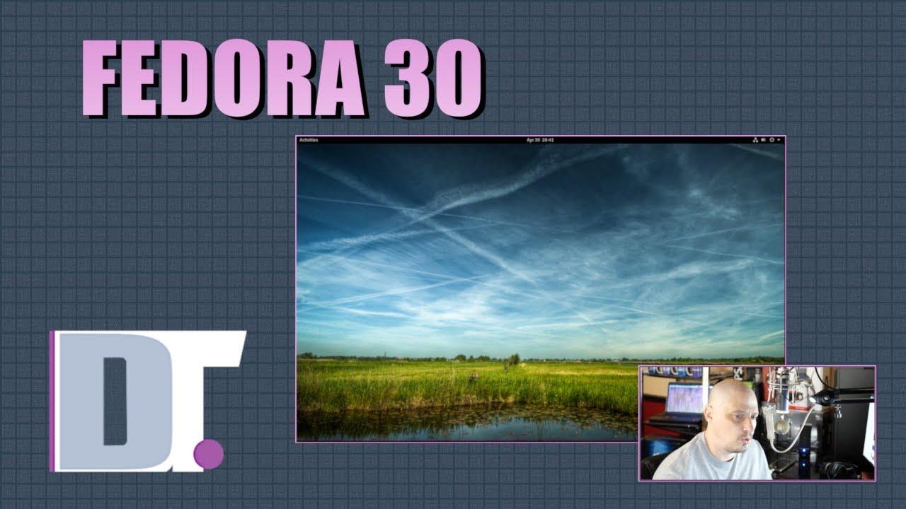 Fedora 30 Workstation - Installation And First Impression ...
