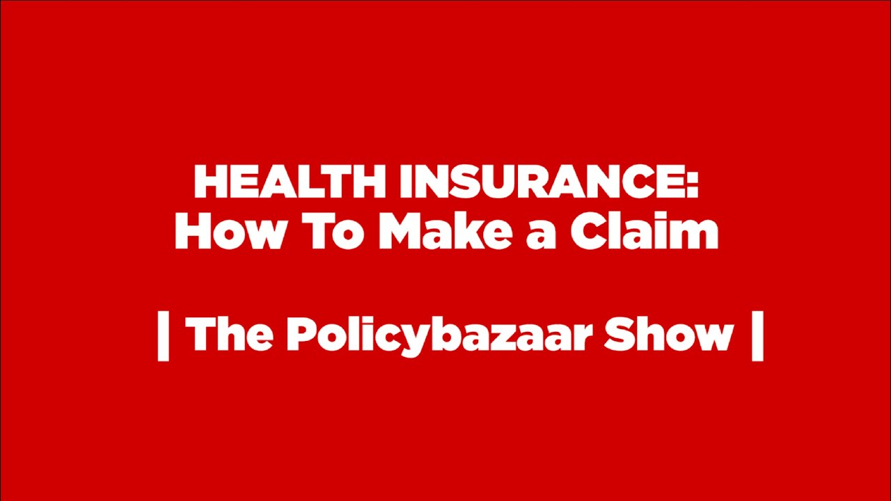 How To Make A Health Insurance Claim   The Policybazaar ...