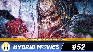 The Predator 2018 Filming New Scenes & Trailer Soon   Hybrid Movies #52