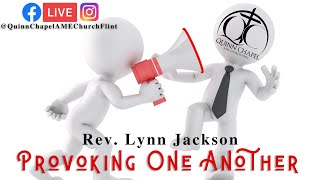 Provoking One Another | Rev. Lynn Jackson | Quinn Chapel A.M.E Flint