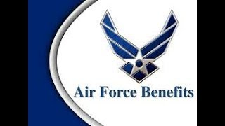 These Are Your Air Force Benefits