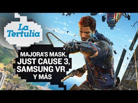 Tertulia: Majora's Mask, Just Cause 3, Samsung Gear VR...