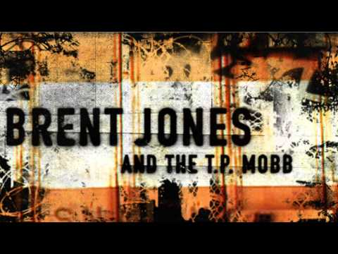 Brent Jones and The TP Mobb