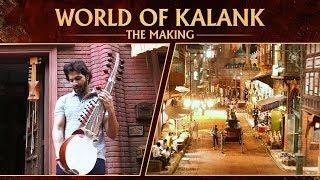 Kalank   World of Kalank   Varun   Alia   Aditya   Sonakshi   Sanjay   Madhuri   Abhishek Varman