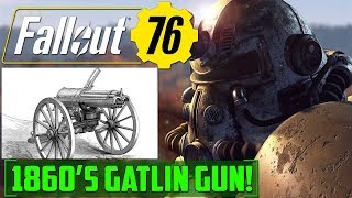 New Confirmed Weapons Fallout 76 1860 s Gatling Gun