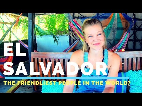 EL SALVADOR | Friendliest people in the world or violent country?