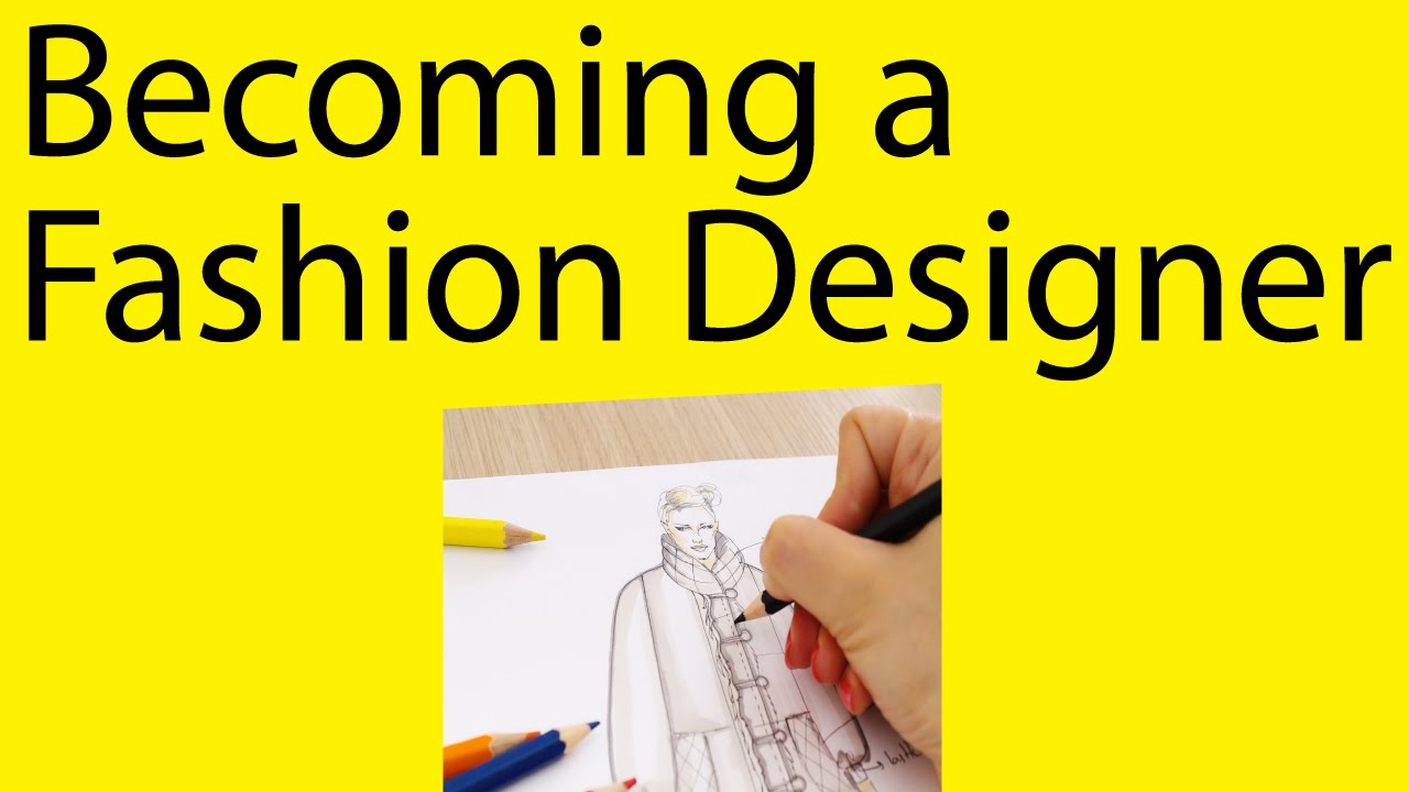 want to become a fashion designer youtube