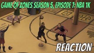 GAME OF ZONES - S5E7: NBA 1K (REACTION)