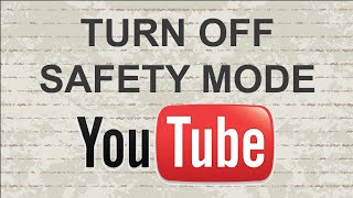 How to turn off safety mode on Youtube | 2 Methods