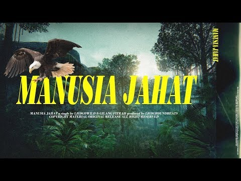 LICO - MANUSIA JAHAT ft Gilang Fitrah (Official Audio)