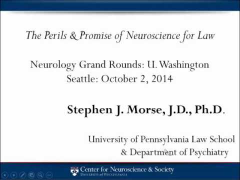 Stephen Morse, J.D., Ph.D. - The Perils & Promise of Neuroscience for Law