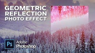 Видеоурок: Эффект Геометрическое Отражение Фото/ Geometric Reflection Photo Effect in Photoshop