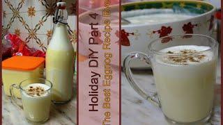 ❄☃ Holiday Diy - Part 4: Best Eggnog Recipe Ever! ☃❄