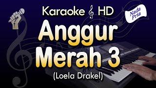 Download ANGGUR MERAH 3 - Loela Drakel | KARAOKE No Vocal