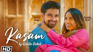 Kasam | Goldie Sohel | Srishty Rode | Vishal S| Bibhuti Gogoi| Rahul Mishra| Latest Hindi Songs 2020