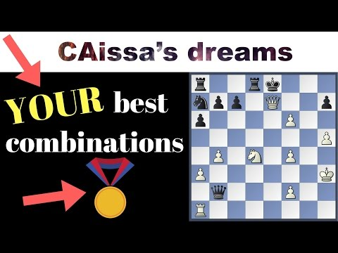 Your best chess combinations