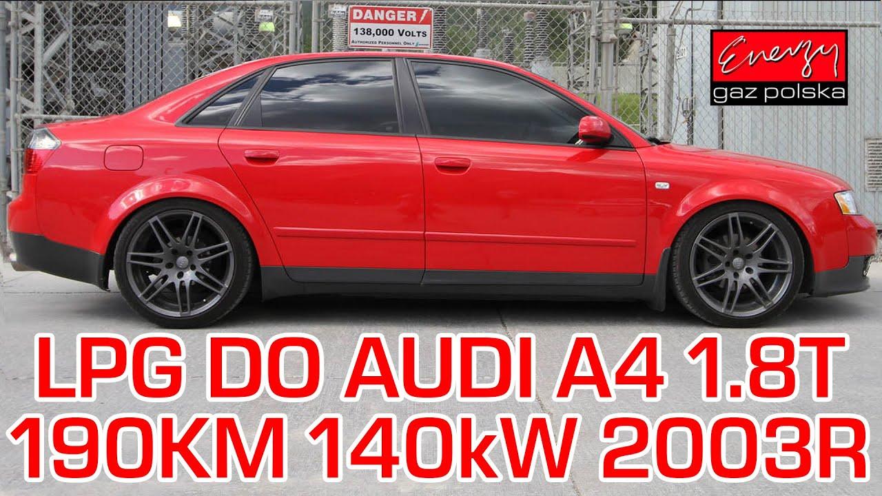 Montaż Lpg Audi A4 Z 18 Turbo 190km 2003r W Energy Gaz Polska Na