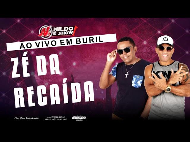 Nildo é Show - Zé da Recaída (Ao Vivo em Buril)