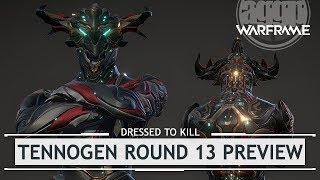 Warframe: TennoGen Round 13 Preview [dressedtokil]