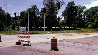 Lil Keed - Pull Up ft. YNW Melly & Lil Uzi Vert [ Audio]