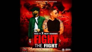 Rass TT & Richy Diamonds - Fight The Fight - February 2017