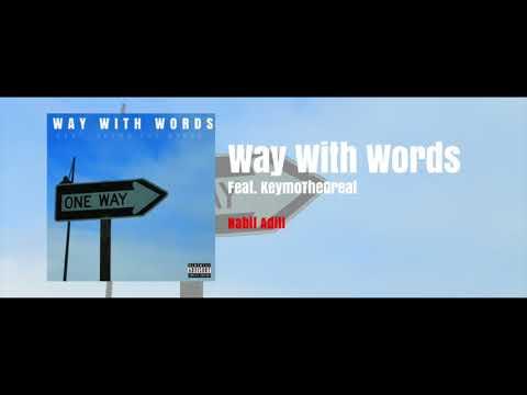 Way With Words (Ft. KeymoTheGreat)